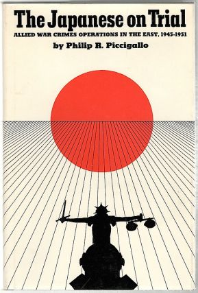 Japanese on Trial; Allied War Crimes Operations in the East, 1945-1951. Philip R. Piccigallo.