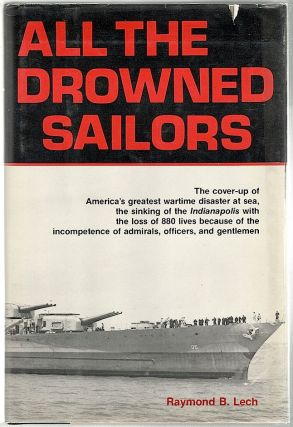 All the Drowned Sailors. Raymond B. Lech.