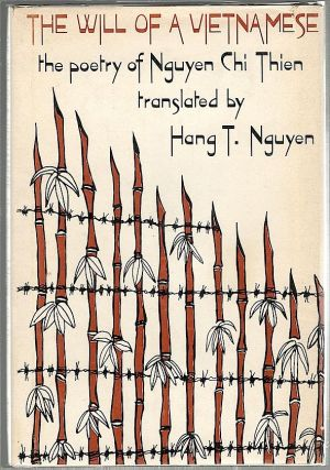 Will of a Vietnamese; The Poetry of Nguyen Chi Thien. Nguyen Chi Thien