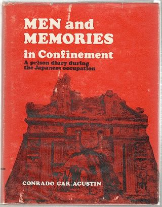 Men and Memories in Confinement; Excerpts from a Diary Written in Prison During the Japanese...